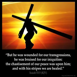 He Was Wounded For Our Transgressions.